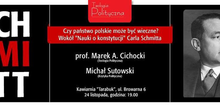 """Czy państwo polskie może być wieczne? Wokół """"Nauki o konstytucji"""" Carla Schmitta - zdjęcie"""