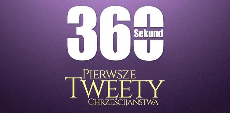 360 Sekund - Pierwsze Tweety Chrześcijaństwa, czyli Adwentowe rekolekcje na Fronda.pl - zdjęcie
