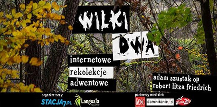 WILKI DWA. Internetowe Rekolekcje Adwentowe za chwilę ruszają - zdjęcie