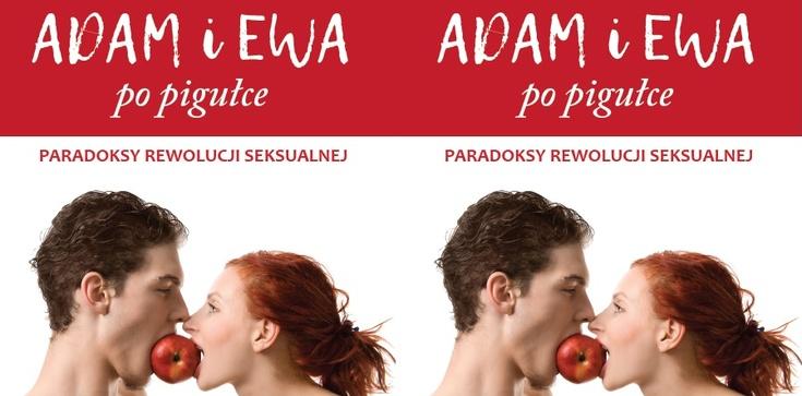 Mary Eberstadt: Adam i Ewa po pigułce - zdjęcie