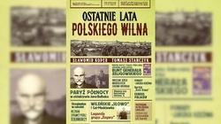 Ostatnie lata polskiego Wilna - miniaturka
