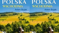 Polska Wschodnia. Album Adama Bujaka - miniaturka