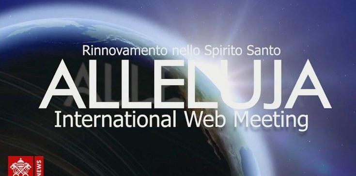 (Wideo) Alleluja! Międzynarodowe forum charyzmatyczne online - zdjęcie
