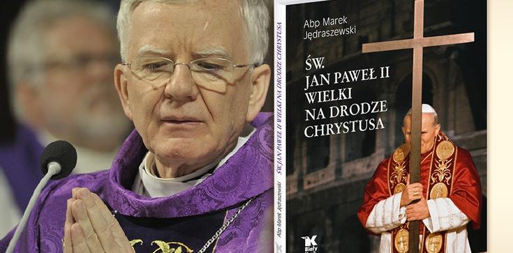 ,,Na drodze Chrystusa''. Nowa książka abp. Jędraszewskiego - zdjęcie
