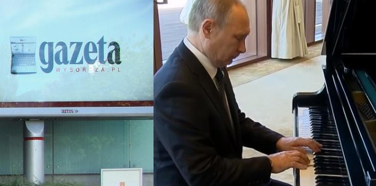 Putin atakuje Polskę, 'GW'... wystawia mu laurkę - zdjęcie