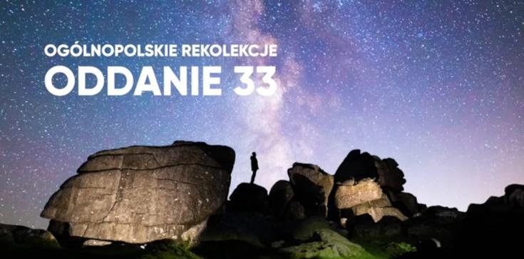 ODDANIE33 - 33 dni, które mogą zmienić wszystko...  - zdjęcie