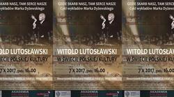 Gorąco zapraszamy - ,,Witold Lutosławski w świecie polskiej kultury'' - miniaturka