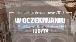 Judyta. Rekolekcje adwentowe z ks. Olszewskim i o. Leganem - miniaturka