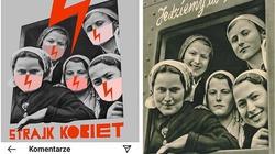 Szok! Plakat ,,Strajku Kobiet'' inspirowany tym z III Rzeszy? - miniaturka