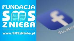Skandal i dyskryminacja! Facebook zablokował stronę fundacji ,,SMS z nieba'' za … promocję pro life - miniaturka