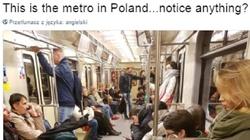 Zachód zachwycony... Zdjęciem z polskiego metra! 'Nikt nie próbuje nikogo zabić! To na pewno na tej planecie?' - miniaturka