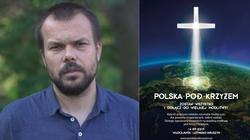 Maciej Bodasiński dla Frondy: Potrzebujemy Krzyża, aby żyć. Bez wiary zginiemy! - miniaturka