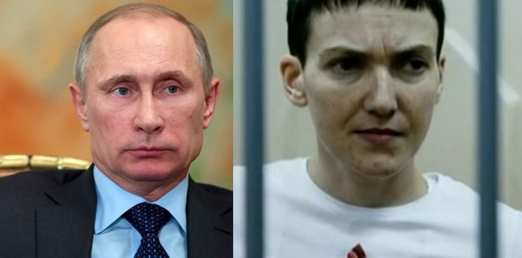 Życie i wolność dla Sawczenko! A dla Putina... - zdjęcie