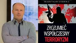 Prof. Sebastian Wojciechowski: Zrozumieć współczesny terroryzm. Co nam zagraża?  - miniaturka