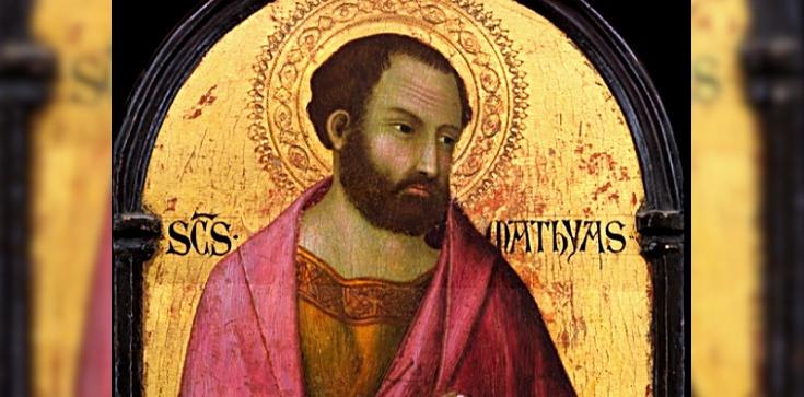 Święty Maciej, Apostoł. Ile o nim wiemy? - zdjęcie
