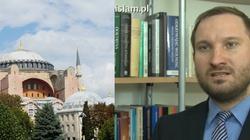 TYLKO U NAS! ,,Reislamizacja Hagii Sofii wpisuje się w ciąg tureckich prowokacji'' - Dr Piotr Ślusarczyk dla Frondy - miniaturka