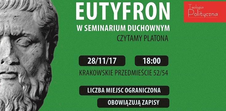 Eutyfron w seminarium duchownym - zapraszamy!!! - zdjęcie