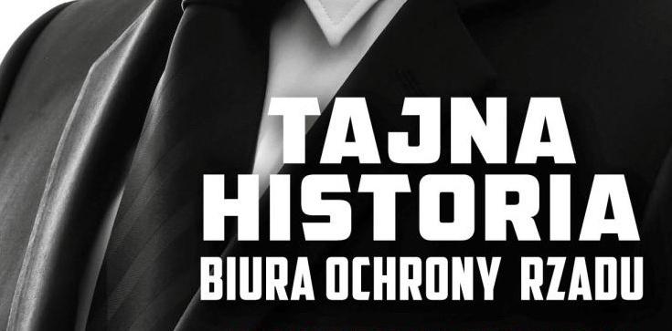 Tajna historia BOR. Bodyguardzi i janczarzy elit PRL-u - zdjęcie
