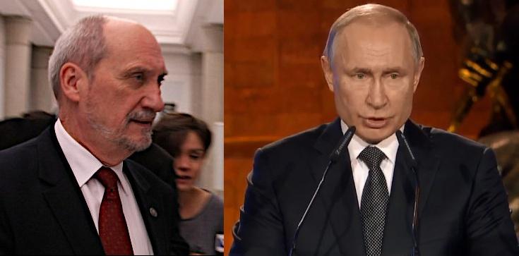TYLKO U NAS! Antoni Macierewicz: Putin kalkuluje. Mam nadzieję, że się przeliczy... - zdjęcie