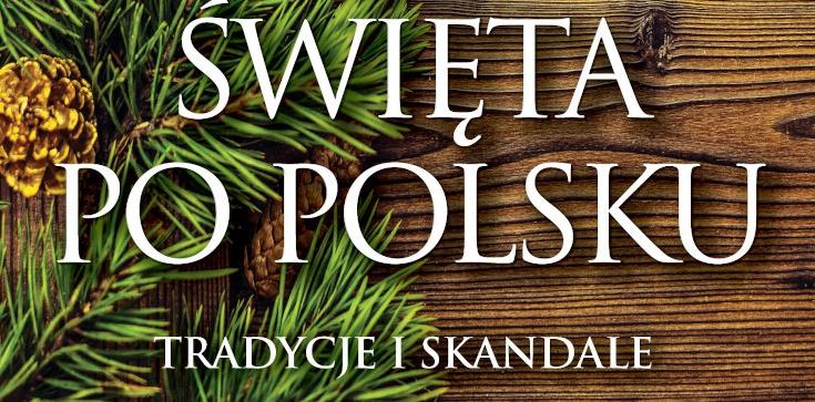 Jak wyglądały święta za komuny? Fragment książki ,,Święta po polsku'' Sławomira Kopra - zdjęcie